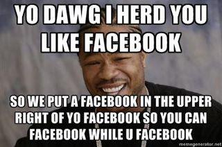 Yo dawg, Facebook